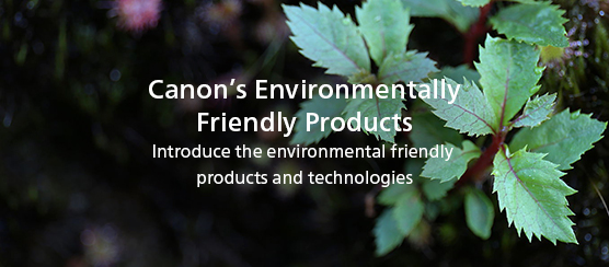Canon's Environmentally Friendly Products