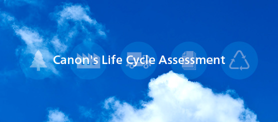 Canon's Life Cycle Assessment(LCA)
